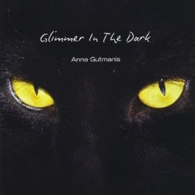 Anna Gutmanis - Glimmer in the Dark
