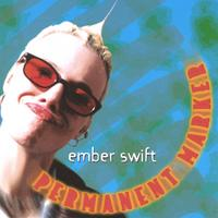 Ember Swift - Permanent Marker